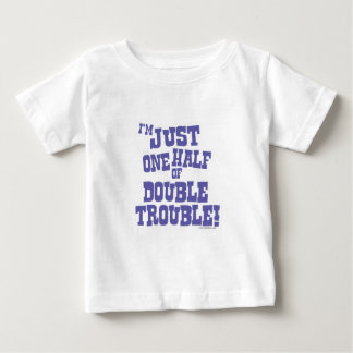 One Half of Double Trouble Baby T-Shirt