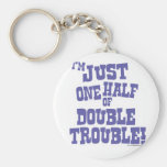 One Half of Double Trouble Basic Round Button Keychain