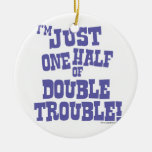 One Half of Double Trouble Double-Sided Ceramic Round Christmas Ornament