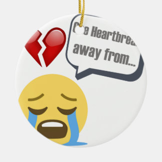 one heartbreak away from crying emoji ceramic ornament