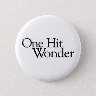 One Hit Wonder Pinback Button