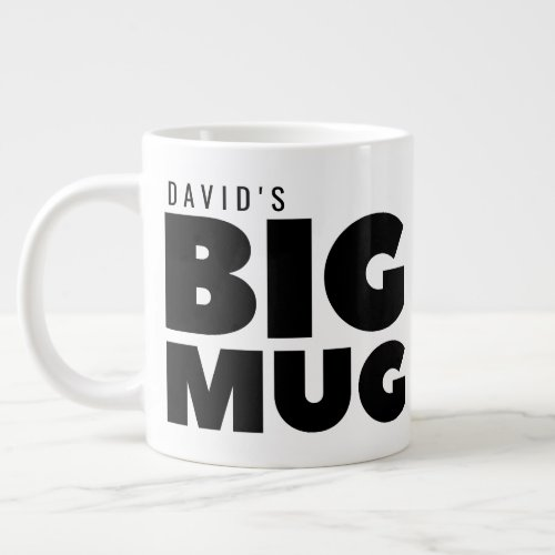 One Huge Mug  Custom Name Novelty Jumbo Cup