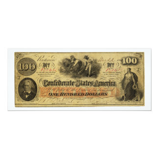 One Hundred Dollars Confederate States of America 4x9.25 Paper Invitation Card