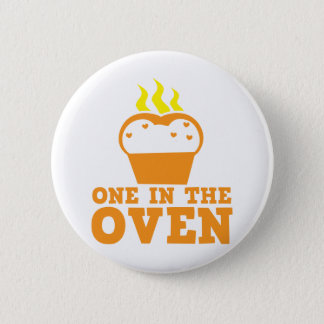 one in the oven pinback button
