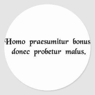 One is innocent until proven guilty. classic round sticker