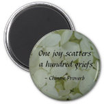 One joy scatters a hundred griefs 2 inch round magnet