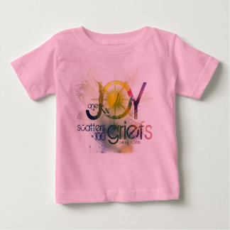 one joy scatters a hundred griefs baby T-Shirt