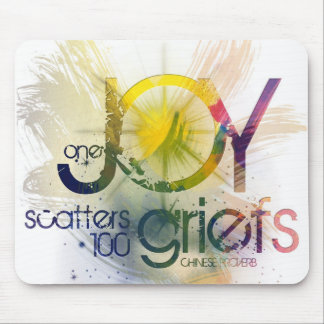 one joy scatters a hundred griefs mouse pad