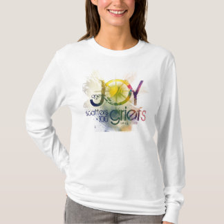 one joy scatters a hundred griefs T-Shirt