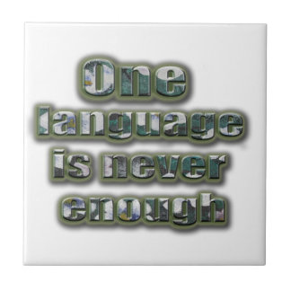 One language is never enough ceramic tile