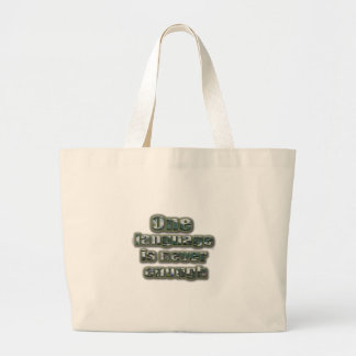 One language is never enough large tote bag