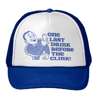 One Last Drink Before the Clink Trucker Hat