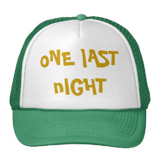 oNE lAST nIGHT Trucker Hat
