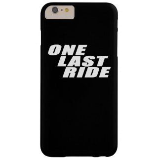 ONE LAST RIDE BARELY THERE iPhone 6 PLUS CASE