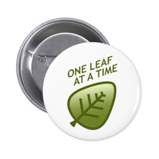 One Leaf At A Time 2 Inch Round Button