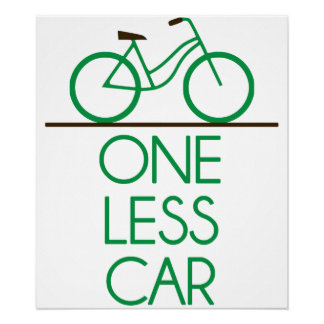 One Less Car Earth Friendly Bicycle Poster