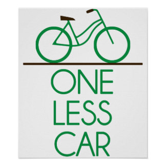 One Less Car Earth Friendly Bicycle Posters