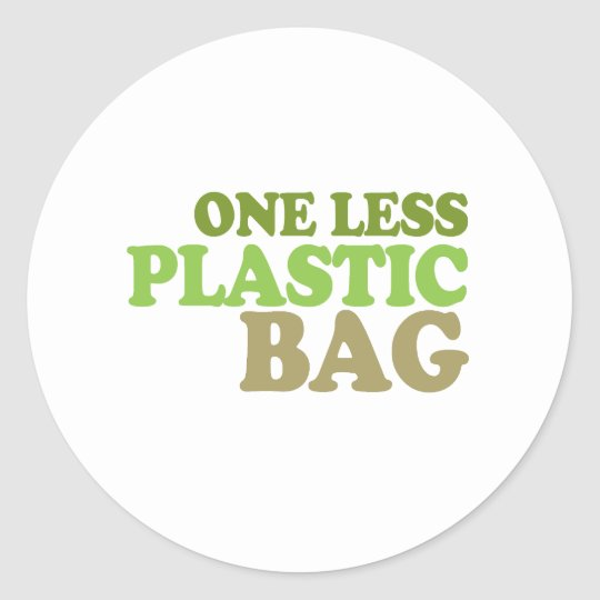 One less plastic bag classic round sticker
