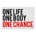 One Life One Body One Chance Poster