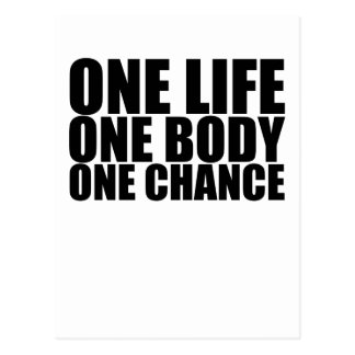 One Life One Body One Chance T-Shirts.png Postcard
