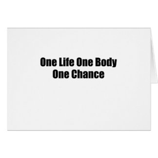 One Life One Body One Chance T-Shirts S.png Card