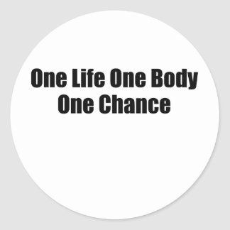 One Life One Body One Chance T-Shirts S.png Classic Round Sticker