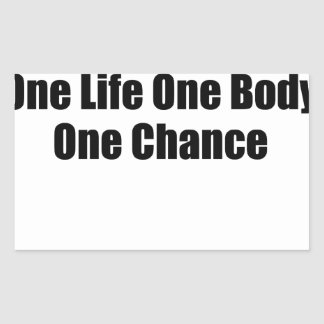 One Life One Body One Chance T-Shirts S.png Rectangular Sticker