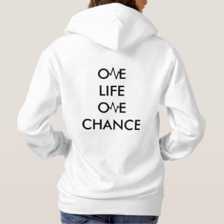 One Life One Chance Sweatshirt