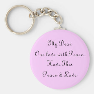 One love with Peace.Have This, Peace Keychain