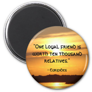 """""""One loyal friend..."""" 2 Inch Round Magnet"""