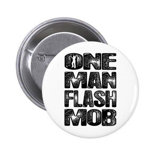 One Man Flash Mob Pins