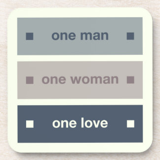 One Man, One Woman, One Love Drink Coaster