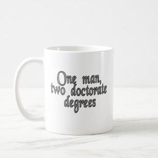 One man, two doctorate degrees coffee mug