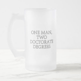 One man, two doctorate degrees frosted glass beer mug