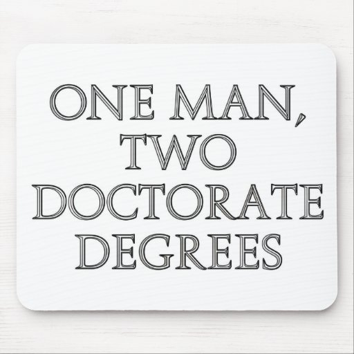 One man, two doctorate degrees mouse pad