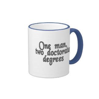 One man, two doctorate degrees ringer mug