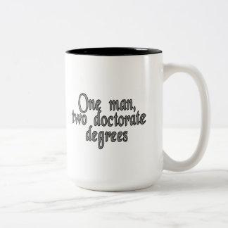 One man, two doctorate degrees Two-Tone coffee mug