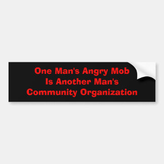 One Man's Angry Mob Bumper Sticker