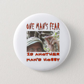 ONE MAN'S FEAR PINBACK BUTTON
