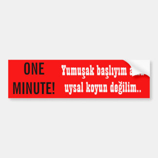 One minute bumper sticker