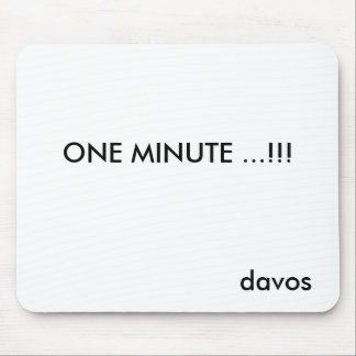 ONE MINUTE ...!!!, davos Mouse Pad