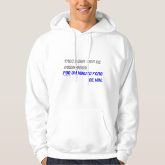 One minute it are of me (PCF). Hoodie