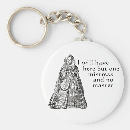 One Mistress Here Key Chains