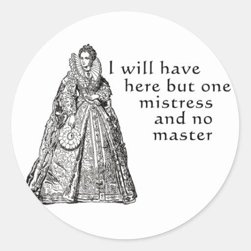 One Mistress Here Round Sticker