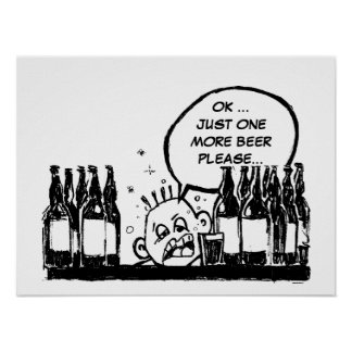 one more beer, cool drunk cartoon poster