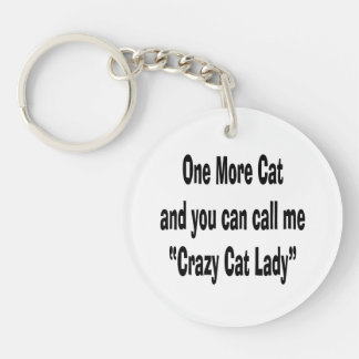 one more cat and you can call me crazy cat lady acrylic keychain