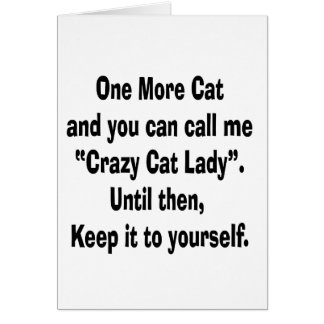 one more cat crazy cat lady until then card