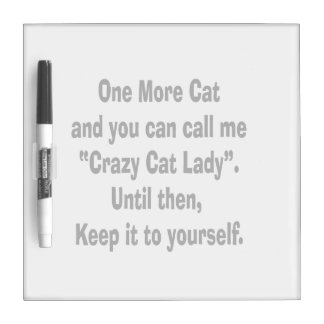 one more cat crazy cat lady until then Dry-Erase board