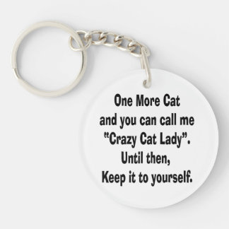 one more cat crazy cat lady until then acrylic key chain