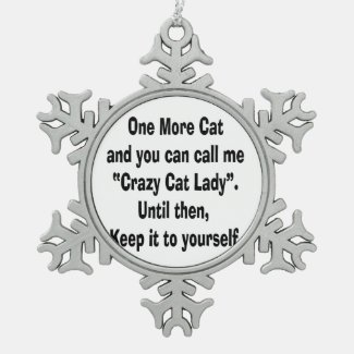 one more cat crazy cat lady until then snowflake pewter christmas ornament